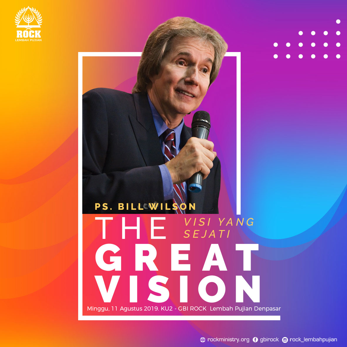 The Great Vision (Visi yang Besar) | Ps. Bill Wilson