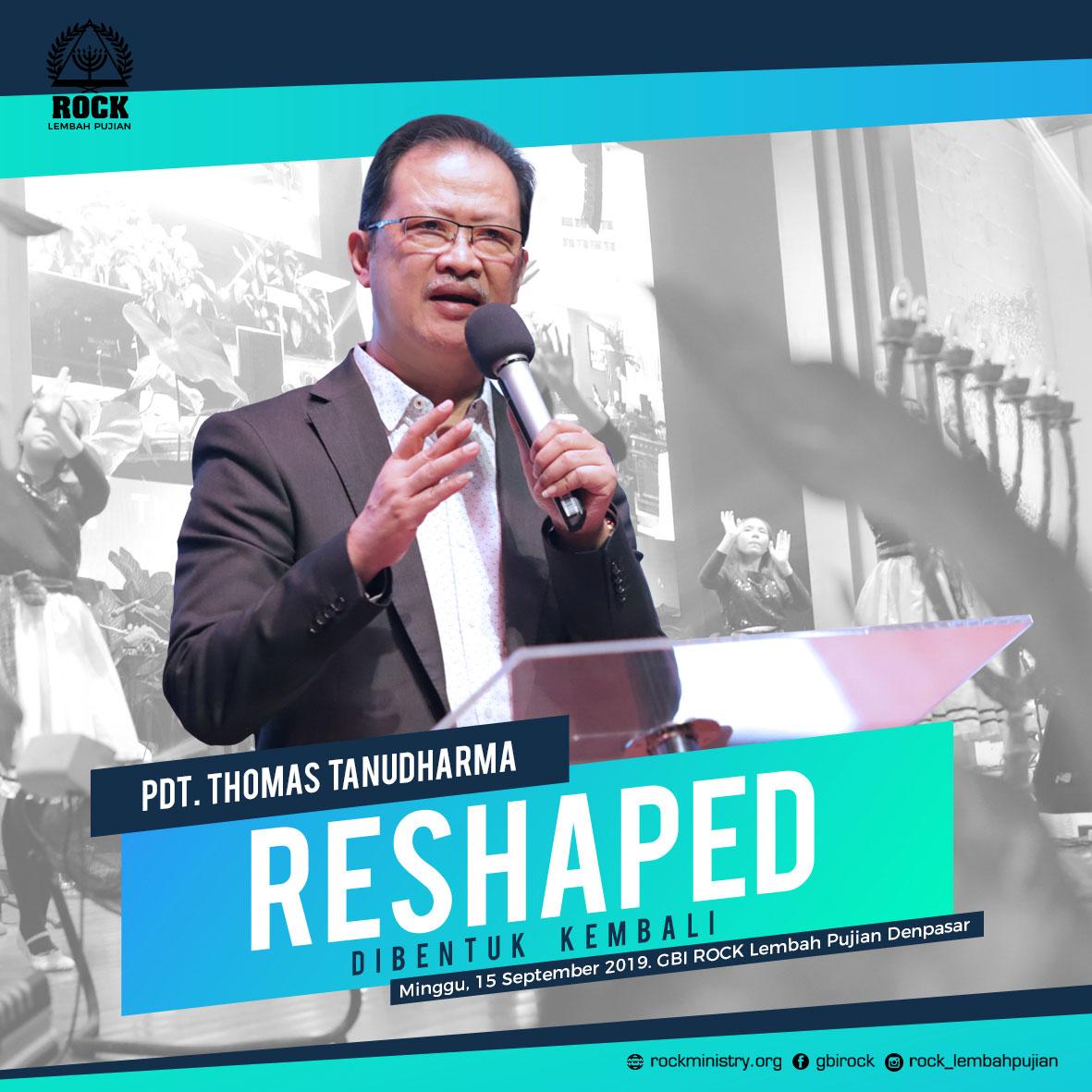 RESHAPED (Dibentuk Kembali) | Pdt. Thomas Tanudharma