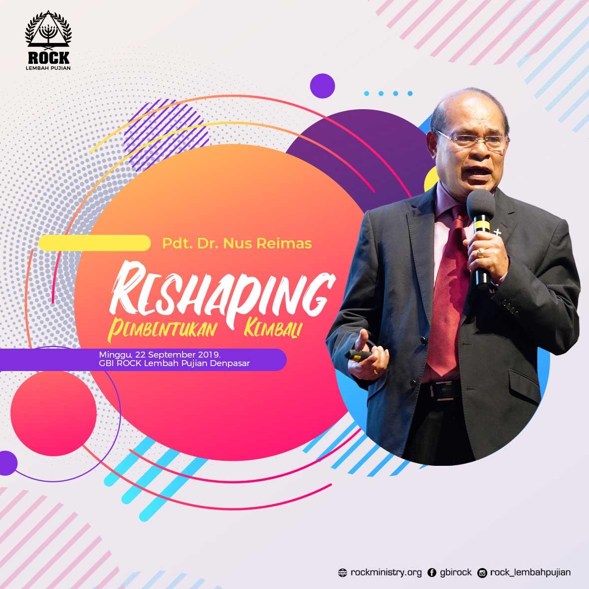 RESHAPING (Pembentukan Kembali) | Pdt. Dr. Nus Reimas